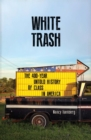White Trash : The 400-Year Untold History of Class in America - eBook
