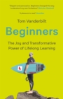 Beginners : The Curious Power of Lifelong Learning - eBook