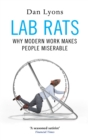 Lab Rats : Why Modern Work Makes People Miserable - Book