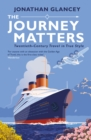 The Journey Matters : Twentieth-Century Travel in True Style - eBook