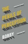 The Perils of Perception : Why We're Wrong About Nearly Everything - Book