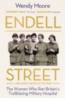 Endell Street : The Trailblazing Women who Ran World War One's Most Remarkable Military Hospital - eBook