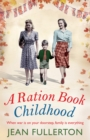 A Ration Book Childhood - Book