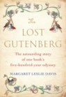 The Lost Gutenberg : The Astounding Story of One Book's Five-Hundred-Year Odyssey - Book