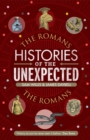 Histories of the Unexpected: The Romans - Book