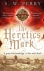 The Heretic's Mark : the fourth novel in The Jackdaw Mysteries from bestselling S.W. Perry, perfect for fans of Rory Clements and CJ Sansom's Shardlake series