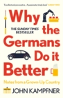 Why the Germans Do it Better : Notes from a Grown-Up Country - eBook