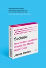 Sedated : How Modern Capitalism Created our Mental Health Crisis - Book