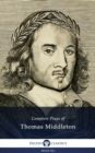 Complete Plays and Poetry of Thomas Middleton (Delphi Classics) - eBook