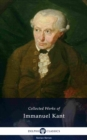 Delphi Collected Works of Immanuel Kant (Illustrated) - eBook