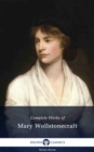 Delphi Complete Works of Mary Wollstonecraft (Illustrated) - eBook
