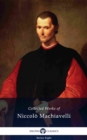 Delphi Collected Works of Niccolo Machiavelli (Illustrated) - eBook