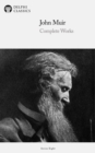 Delphi Complete Works of John Muir (Illustrated) - eBook