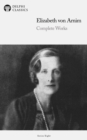 Delphi Complete Works of Elizabeth von Arnim (Illustrated) - eBook
