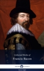 Delphi Collected Works of Francis Bacon (Illustrated) - eBook