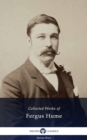 Delphi Collected Works of Fergus Hume (Illustrated) - eBook