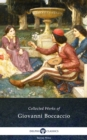 The Decameron and Collected Works of Giovanni Boccaccio (Illustrated) - eBook