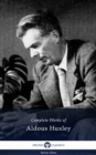 Delphi Complete Works of Aldous Huxley (Illustrated) - eBook