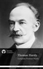 Complete Poetical Works of Thomas Hardy (Delphi Classics) - eBook