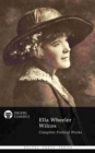 Complete Poetical Works of Ella Wheeler Wilcox (Delphi Classics) - eBook