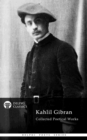 Delphi Collected Poetical Works of Kahlil Gibran (Illustrated) - eBook