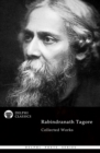 Delphi Collected Works of Rabindranath Tagore (Illustrated) - eBook