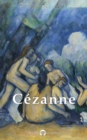 Complete Paintings of Paul Cezanne (Delphi Classics) - eBook