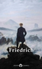 Delphi Complete Paintings of Caspar David Friedrich (Illustrated) - eBook