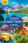 Lonely Planet Pacific Northwest's Best Trips - Book