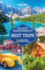 Lonely Planet Pacific Northwest's Best Trips - eBook