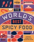 The World's Best Spicy Food : Authentic recipes from around the world - Book