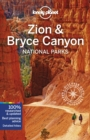 Lonely Planet Zion & Bryce Canyon National Parks - Book