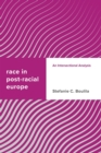 Race in Post-racial Europe : An Intersectional Analysis - eBook
