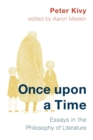 Once Upon a Time : Essays in the Philosophy of Literature - eBook