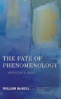 The Fate of Phenomenology : Heidegger's Legacy - eBook