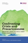 Confronting Crisis and Precariousness : Organised Labour and Social Unrest in the European Union - eBook