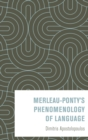 Merleau-Pontys Phenomenology of Language - eBook