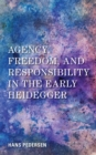 Agency, Freedom, and Responsibility in the Early Heidegger - eBook