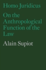 Homo Juridicus : On the Anthropological Function of the Law - Book