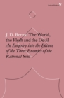 The World, the Flesh and the Devil : An Enquiry into the Future of the Three Enemies of the Rational Soul - Book