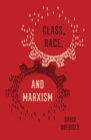 Class, Race and Marxism - Book