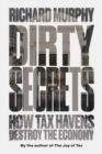 Dirty Secrets : How Tax Havens Destroy the Economy - Book