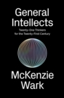General Intellects : Twenty Five Thinkers for the 21st Century - Book