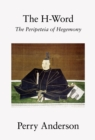 The H-Word : The Peripeteia of Hegemony - Book