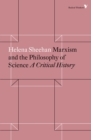 Marxism and the Philosophy of Science : A Critical History - Book