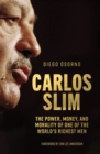 Carlos Slim : The Power, Money, and Morality of One of the World's Richest Men - Book