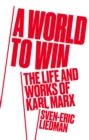 World to Win : The Life and Thought of Karl Marx - Book