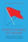 People's Republic of Walmart : How the World's Biggest Corporations are Laying the Foundation for Socialism - Book