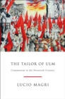 The Tailor of Ulm : A History of Communism - Book