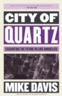 City of Quartz : Excavating the Future in Los Angeles - Book
